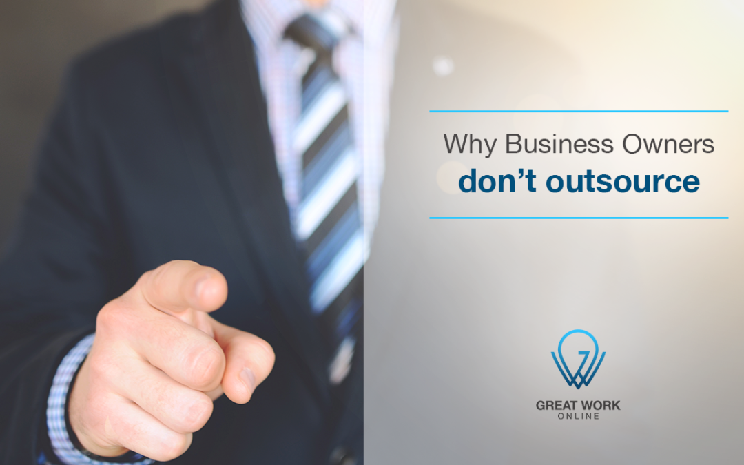 Why Business Owners Don't Outsource