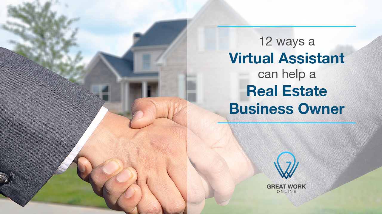 12 Ways A Virtual Assistant Can Help A Real Estate Business Owner
