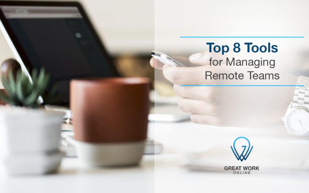 Top 8 Tools for Managing Remote Teams
