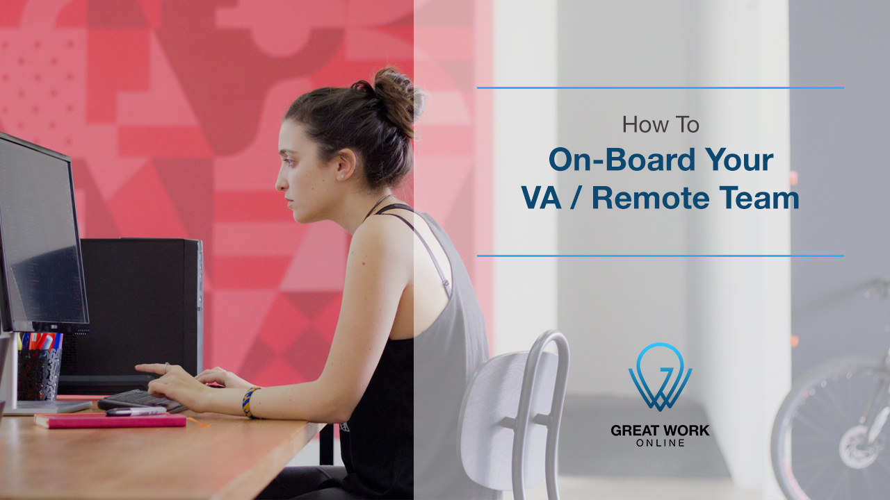 How to On-board your Virtual Assistant Remote Team