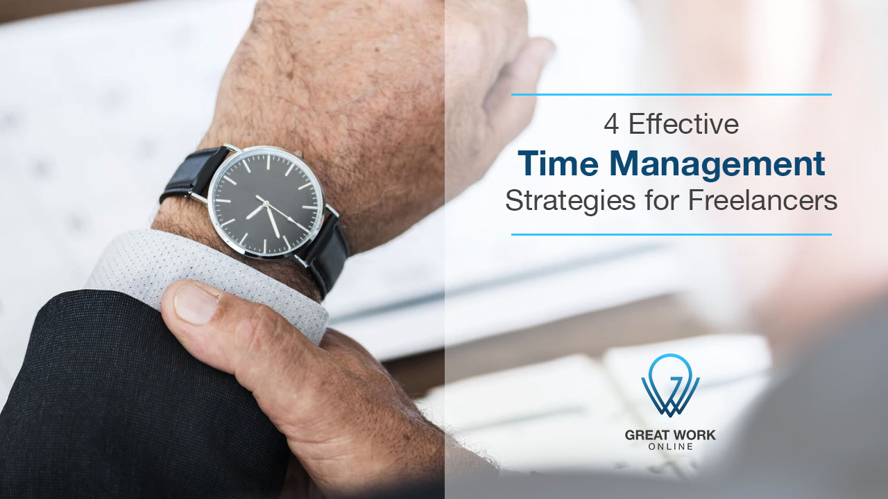 4 Effective Time Management Strategies for Freelancers