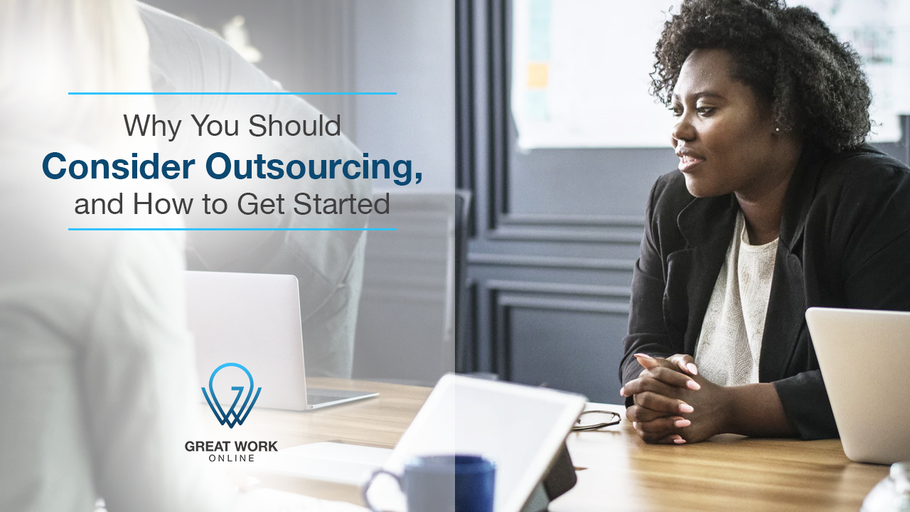 Why You Should Consider Outsourcing and How to Get Started