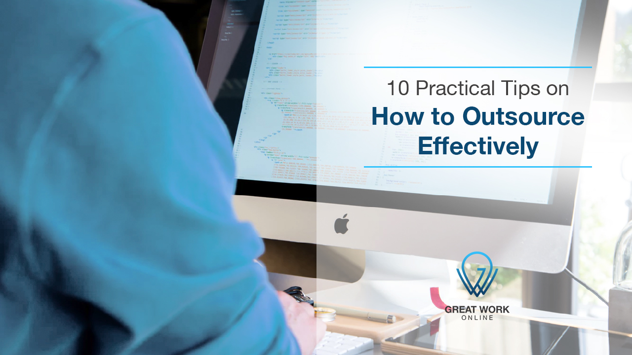 10 Practical Tips on How to Outsource Effectively