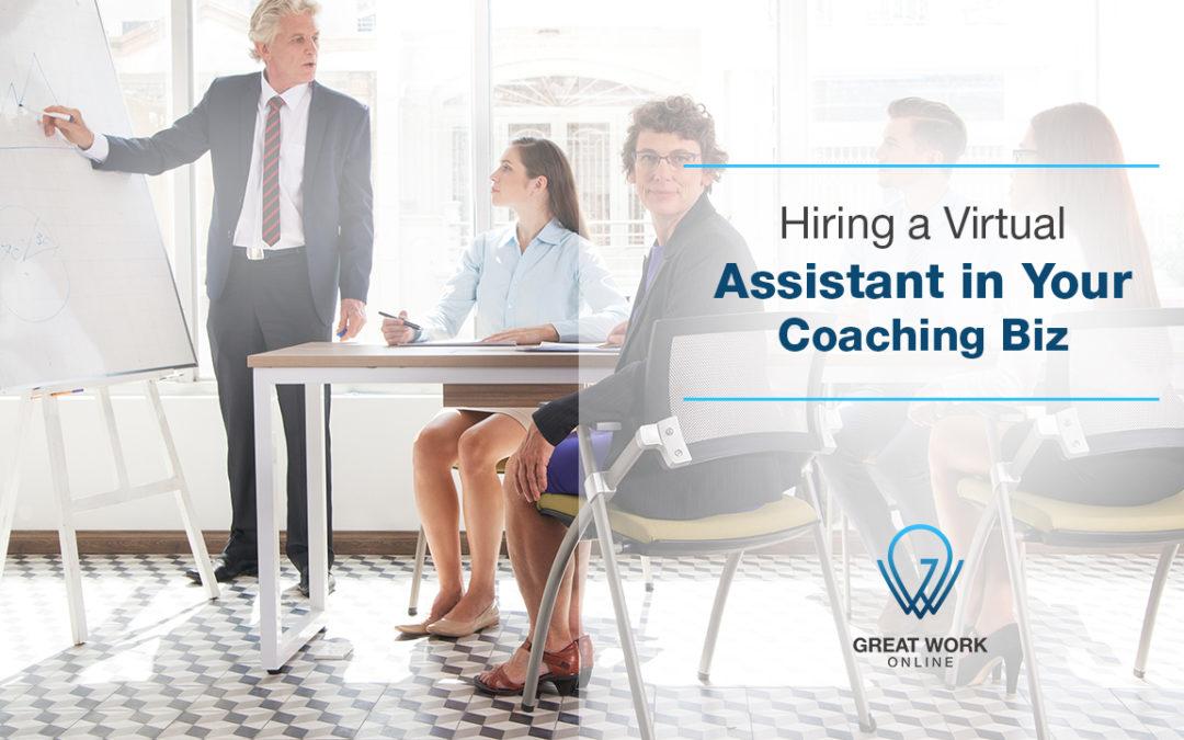 Hiring A Virtual Assistant In Your Coaching Biz