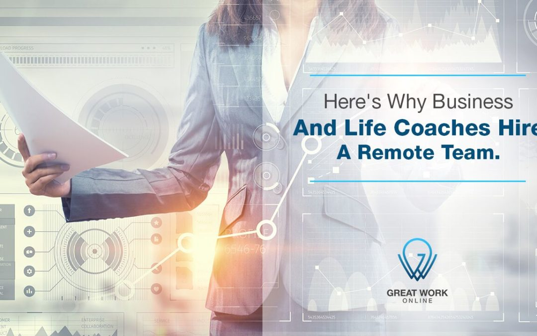 Here's Why Business And Life Coaches Hire A Remote Team